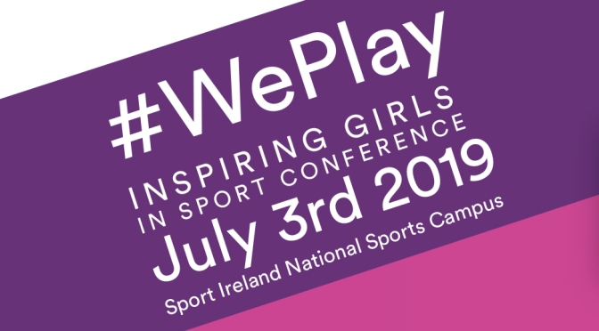 #WePlay: Inspiring Girls in Sport Conference